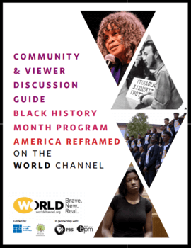 Discussion Guide for America Reframed #WORLDxBHM Films